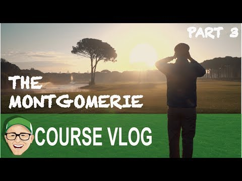 THE MONTGOMERIE MAXX ROYAL PART 3