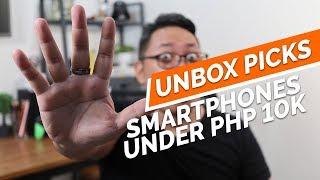 UNBOX PICKS - BEST SMARTPHONES UNDER PHP 10K