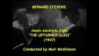 "Bernard Stevens: music excerpts from ""The Upturned Glass"" (1947)"