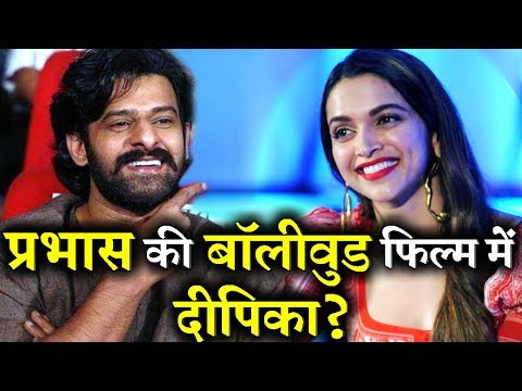 Deepika Padukone To Star With Prabhas in A Bollywood Movie?