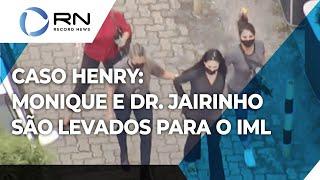 Caso Henry: Monique Medeiros e Dr. Jairinho são levados para o IML