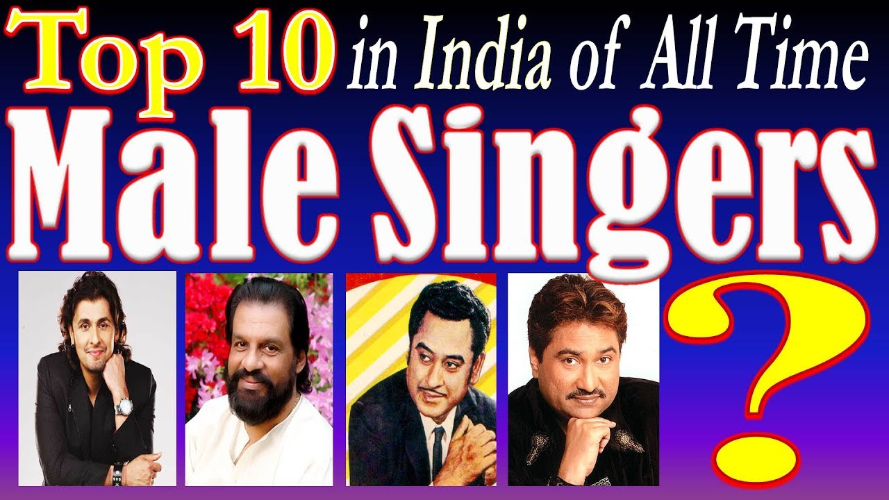 Top 10 Male Indian Singers all time Evergreen Hit | Most popular male  singers of Bollywood India