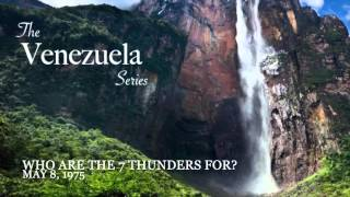 Who are the 7 Thunders For?- The Venezuela Series