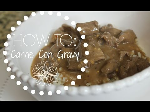 HOW TO: Carne Con Gravy (Meat with Gravy)