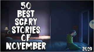 50 Best Scary Stories Of November 2019!