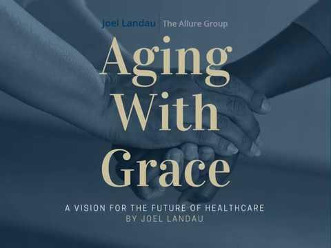 Joel Landau on  Aging With Grace