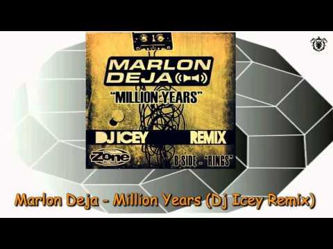 Marlon Deja - Million Years (Dj Icey Remix)) ~ Zone Records