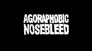 Agoraphobic Nosebleed - 5 Percent Control