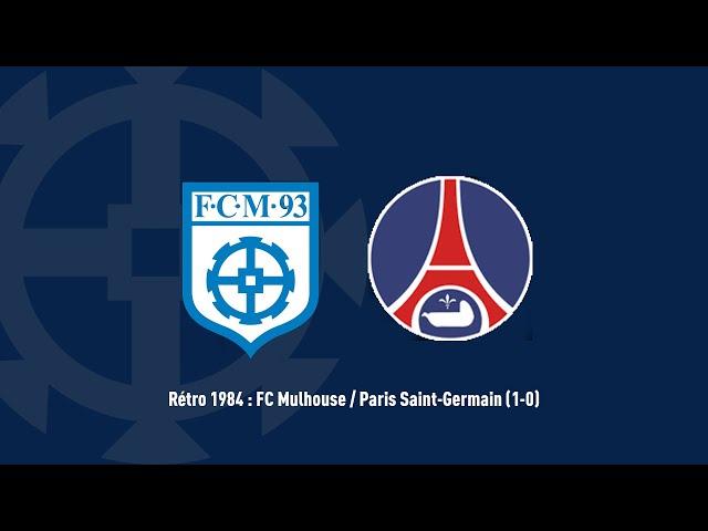 Rétro 1984 : FC Mulhouse / Paris Saint-Germain (1-0)