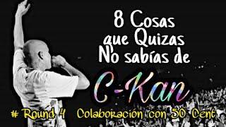 8 Cosas Que Quizá No Sabias de C-KAN