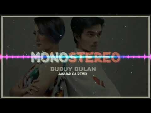 Monostereo - Bubuy Bulan (Januar CA Remix)
