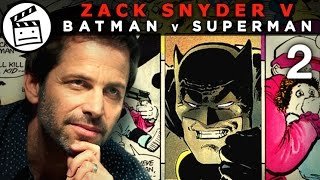 ZACK SNYDER V BATMAN V SUPERMAN (Part 2 of 3)