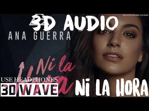 Ana Guerra, Juan Magan - Ni La Hora | 3D Audio (Use Headphones)