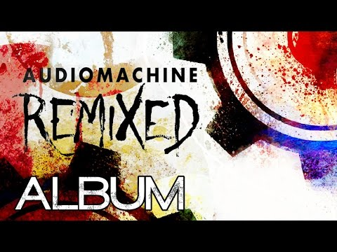 Audiomachine - remixed (2014 - Full album - 1 hour epic music)