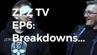 ZeroPointZero TV Ep6: Breakdowns...
