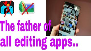The best editing app for smartphone[father of all Editing apps]