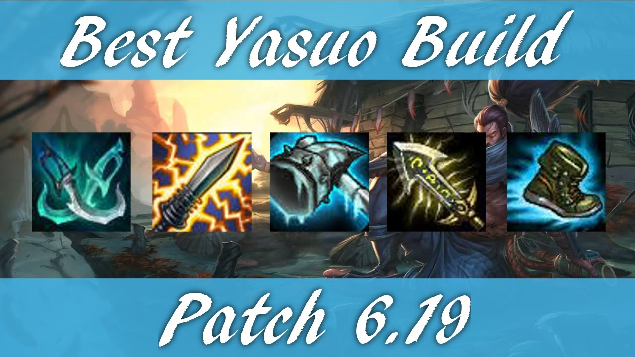 Best Builds For Yasuo Season 6 Patch 6 19 Mid And Top Lane Builds Youtube