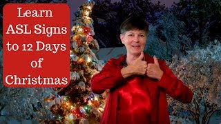Learn The Asl Signs To The 12 Days Of Christmas Youtube