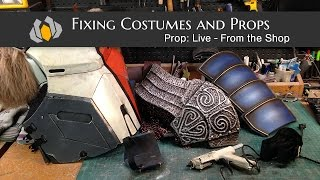 Prop: Live from the Shop - Fixing Costumes and Props