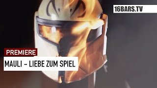 Repeat youtube video Mauli - Liebe zum Spiel // prod. by Morten (16BARS.TV PREMIERE)