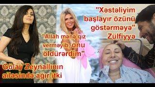 """Gülay Zeynallının ailəsində ağır itki, """"Allah mənə qız verməyib, onu öldürərdim"""" - Xoşqədəm"""