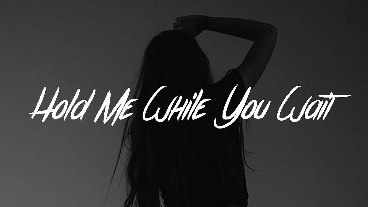 Lewis Capaldi Hold Me While You Wait Lyrics Youtube