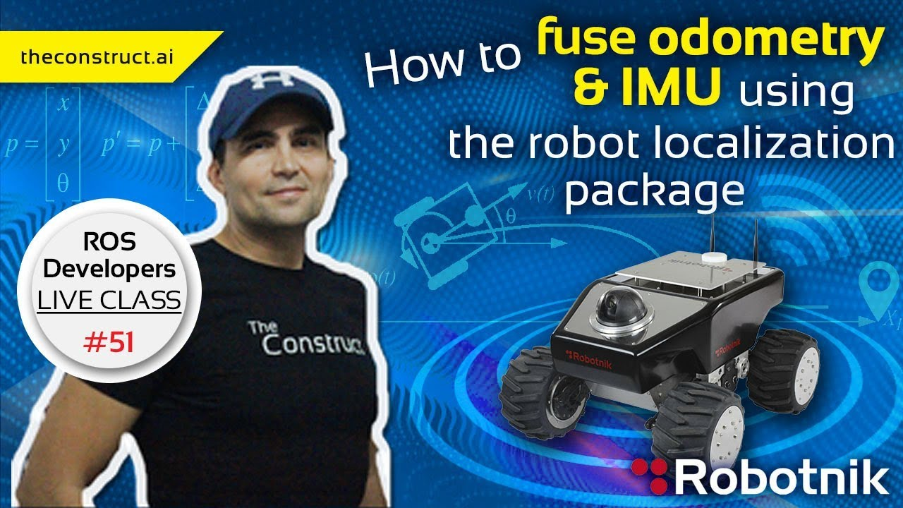 ROS Developers Live-Class #51: How to fuse Odometry & IMU using Robot  Localization Package