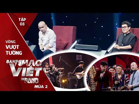 Ban Nhạc Việt Mùa 2 Tập 3 Full: Ban nhạc dân tộc nhiều thành viên nhất