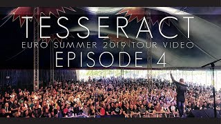 TESSERACT - Euro Summer 2019 Tour Video - Episode 4