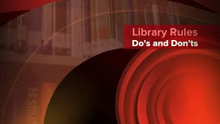 Library Do's and Don'ts