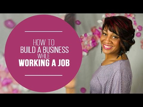 How To Build A Business While Working A Job