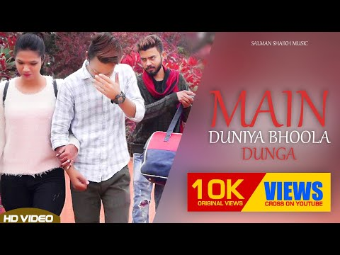 Main Duniya Bhoola Dunga ( Valentine Day Special Video ) Latest Video 2019 || Salman Shaikh Music ||