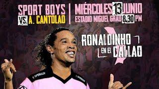 SPORT BOYS 2-0 CANTOLAO -  Ronaldinho- en Callao