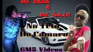 Mc Dede E Mc Juliana - No Teto Do Camaro - Prod: DJ BRUNINHO FZR GM5 Videos [VIDEO OFICIAL]