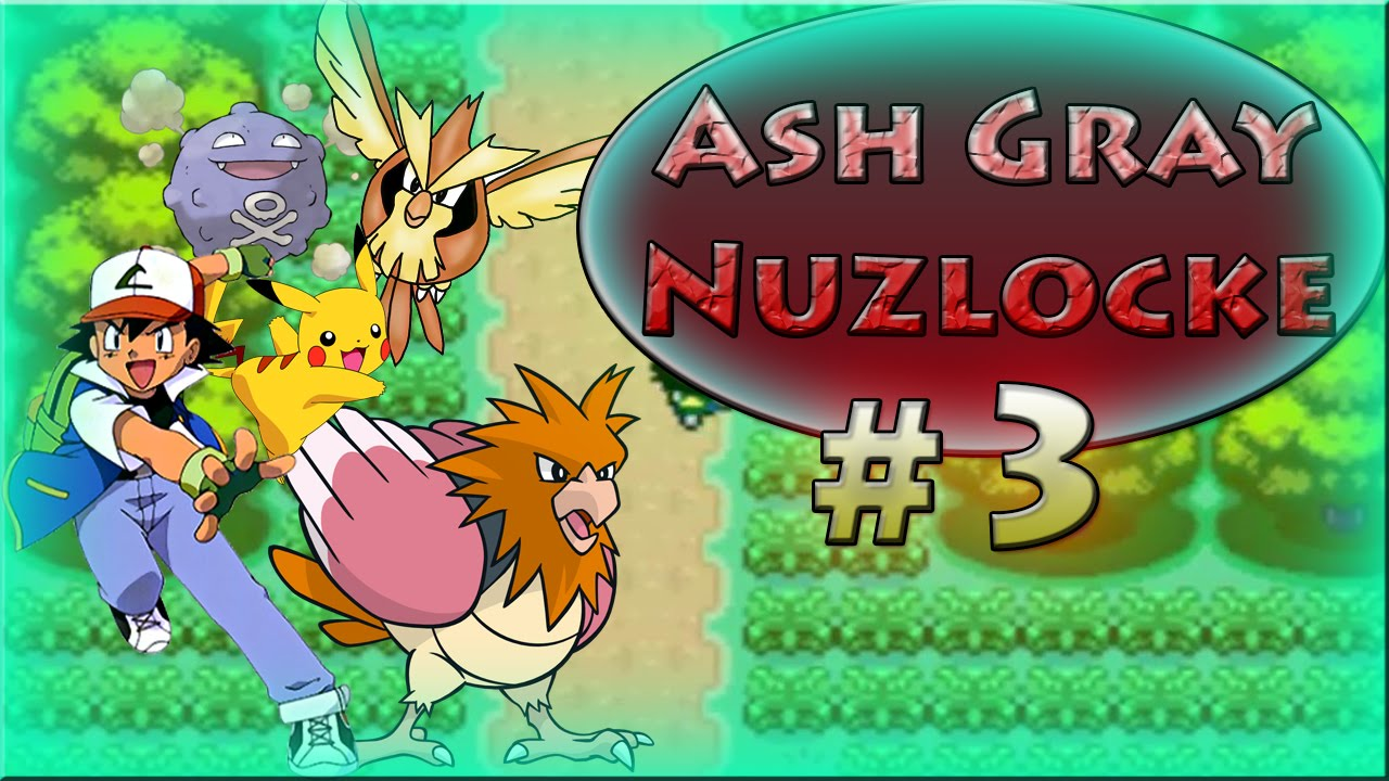 Pok\u00e9mon Ash Gray Nuzlocke 3  Kill 1 Bird with One Tackle