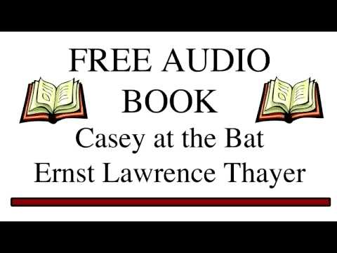 Casey at the Bat by Ernst Lawrence Thayer