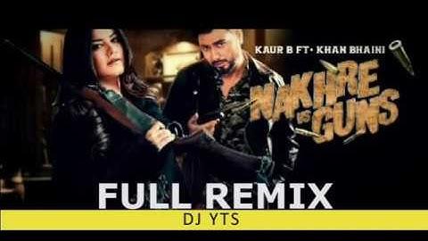 nakhre vs guns remix  kaur b ft khan bhaini  dj yts  latest punjabi songs 2020