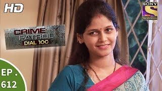 Crime Patrol Dial 100 - क्राइम पेट्रोल -  A Murder In Delhi - Ep 612 - 21st September, 2017