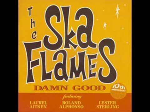 Ska Flames Everytime I Wanna Think About You Youtube