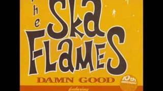 Ska flames - Everytime I Wanna Think About You