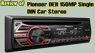 Pioneer DEH 150MP Single DIN Car Stereo Reviews