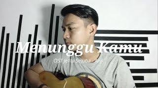Download Lagu Menunggu Kamu ( OST. Jelita Sejuba - Anji ) COVER by Abiyyu Aqil Mp3