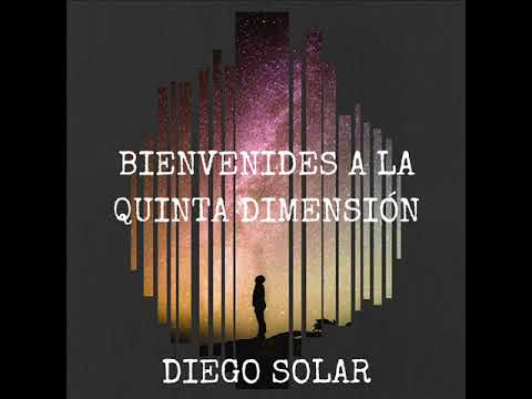 Bienvenidos a la quinta dimensión EP - Diego Solar - Spoken Word México