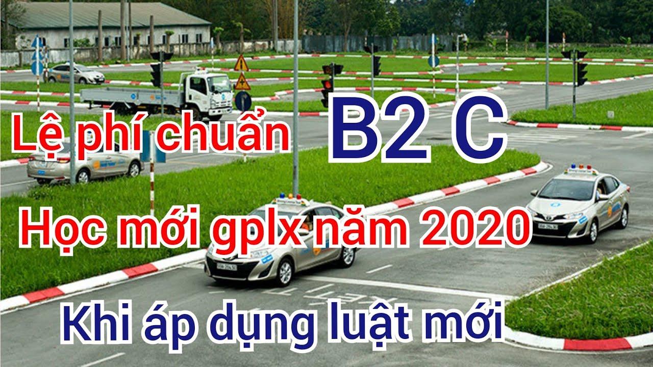 Học lái xe ô tô b2 C lệ phí chuẩn khi thi bằng lái xe năm 2020 khi áp dụng luật mới