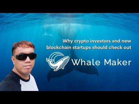 Why crypto investors and new blockchain startups should check out Whale Maker?