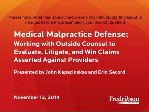 Medical Malpractice Defense: Working with Outside Counsel to Evaluate, Litigate and Win Claims