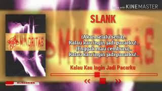 Slank - KALAU KAU INGIN JADI PACARKU Lirik | Album Minoritas | Bang's Channel