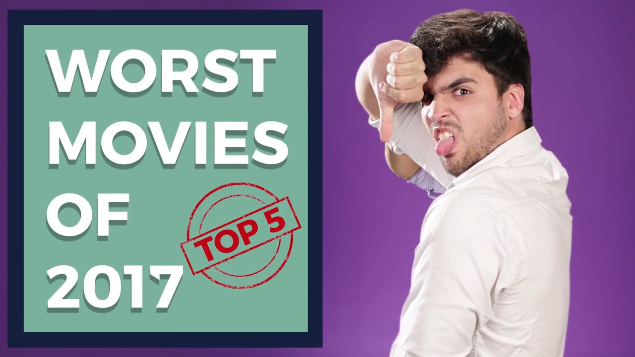 Top 5 Worst Bollywood Movies Of 2017 | The Review Jockey