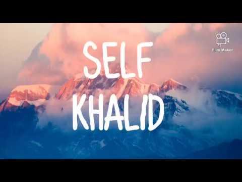 Khalid - Self (Lyrics)