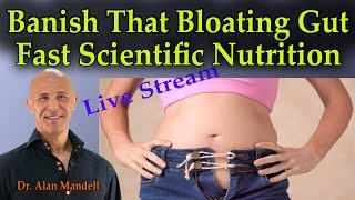 Banish That Bloating Gut (Fast Scientific Nutrition) -  Dr. Mandell